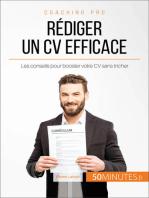 Comment rédiger un CV efficace ?: Les conseils pour booster votre CV sans tricher
