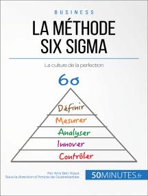 La méthode Six Sigma: La culture de la perfection