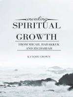 Unveiling Spiritual Growth From Micah, Habakkuk and Zechariah