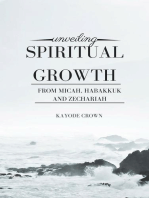 Unveiling Spiritual Growth From Micah, Habakkuk and Zechariah