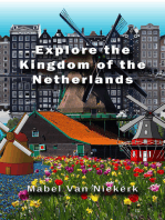 Explore the Kingdom of the Netherlands