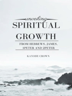 Unveiling Spiritual Growth From Hebrews, James, 1Peter and 2Peter