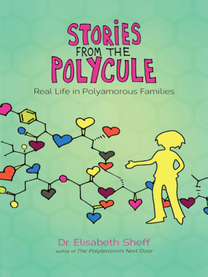 Stories From the Polycule by Elisabeth Sheff and Tikva Wolf - Book - Read  Online