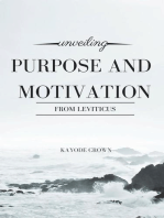 Unveiling Purpose and Motivation From Leviticus