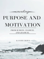 Unveiling Purpose and Motivation From Judges, 1Samuel and 2Samuel