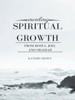 Unveiling Spiritual Growth From Hosea, Joel and Obadiah