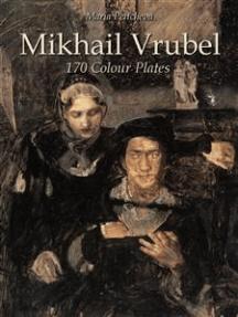 Mikhail Vrubel: 170 Colour Plates