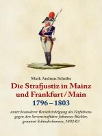Die Strafjustiz in Mainz und Frankfurt/M. 1796 - 1803