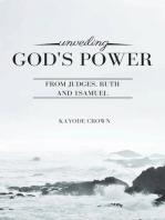 Unveiling God's Power From Judges, Ruth and 1Samuel