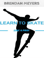 Learn To Skate Like A Pro!