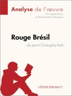 Rouge Brésil de Jean-Christophe Rufin (Analyse de l'œuvre)