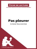 Pas pleurer de Lydie Salvayre (fiche de lecture): Résumé complet et analyse détaillée de l'oeuvre