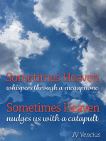 Sometimes Heaven Whispers Through a Megaphone; Sometimes Heaven Nudges Us With a Catapult