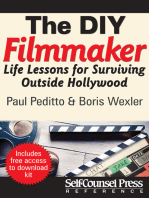 The Do-It-Yourself Filmmaker: Life Lessons for Surviving Outside Hollywood