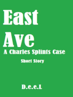 East Ave (A Charles Splints Case)
