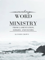 Unveiling Word Ministry From Lamentation, Ezekiel, and Daniel