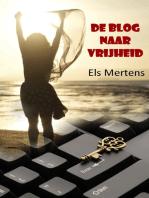 De blog naar vrijheid