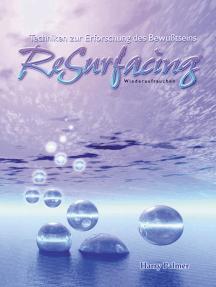 ReSurfacing: Wiederauftauchen: Techniken zur Erforschung des Bewußtseins