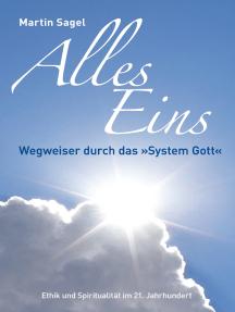 Alles Eins: Wegweiser durch das »System Gott«