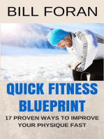 Quick Fitness Blueprint - 17 Ways To Improve Your Physique Fast