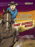 The Rough-Riding Adventure of Bronco Charlie, Pony Express Rider