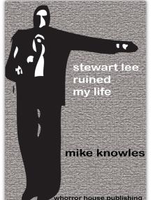 Stewart Lee Ruined My Life