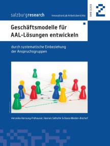 Geschäftsmodelle für AAL-Lösungen entwickeln: durch systematische Einbeziehung der Anspruchsgruppen