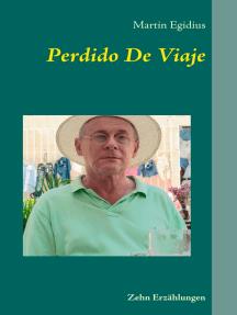 Perdido De Viaje: Zehn Erzählungen