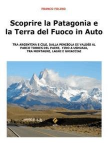 Scoprire la Patagonia e la Terra del Fuoco in auto