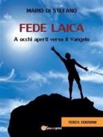 Fede Laica - A occhi aperti verso il Vangelo