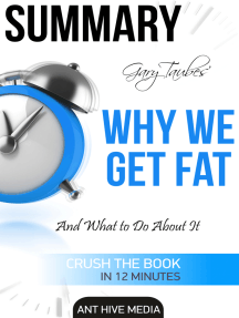 Gary Taubes' Why We Get Fat: And What to Do About It Summary
