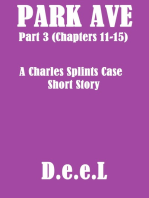 Park Ave (Part 3) - A Charles Splints Case