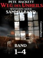 Weg des Unheils, Band 1-4 (Western-Sammelband)
