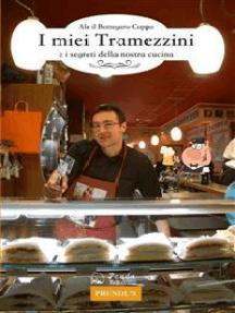 I miei Tramezzini: e i segreti della nostra cucina