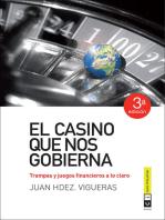 El casino que nos gobierna: Trampas y juegos financieros a lo claro