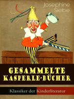 Gesammelte Kasperle-Bücher (Klassiker der Kinderliteratur)