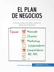 El plan de negocios: Cómo crear un plan óptimo para su empresa