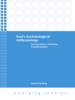 Paul's Eschatological Anthropology