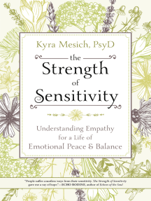 The Strength of Sensitivity: Understanding Empathy for a Life of Emotional Peace & Balance