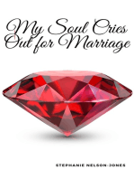 My Soul Cries Out for Marriage