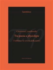 Tra poesia e physiologia.:  Il sublime e la scienza della natura