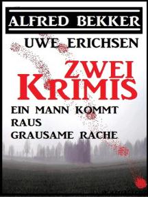 Zwei Bekker/Erichsen Krimis: Ein Mann kommt raus/ Grausame Rache: Alfred Bekker präsentiert, #3