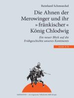 """Die Ahnen der Merowinger und ihr """"fränkischer"""" König Chlodwig"""
