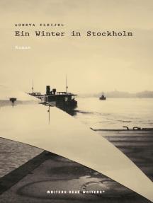 Ein Winter in Stockholm: Roman