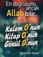 En Doğrusunu Ancak ALLAH Bilir..