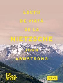 Lecții de viață de la Nietzsche