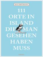 111 Orte in Island, die man gesehen haben muss