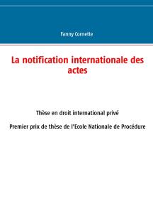 La notification internationale des actes