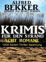 Krimis für den Strand - Acht Romane, 1000 Seiten Thriller Spannung