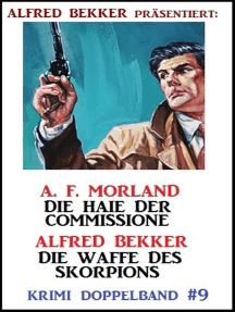 Krimi Doppelband #9: Die Haie der Commissione/ Die Waffe des Skorpions: Alfred Bekker präsentiert, #9